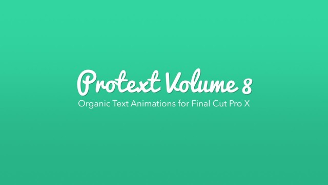 PROTEXT VOL. 8 – Organic Text Effects for Final Cut Pro X – Pixel Film Studios