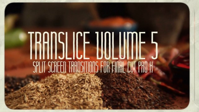TRANSLICE VOLUME 5 – SPLIT SCREEN TRANSITIONS FOR FCPX – PIXEL FILM STUDIOS