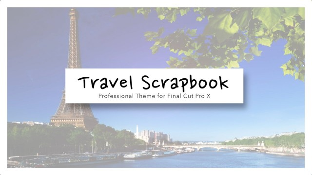 Travel Scrapbook – Profesional Theme for Final Cut Pro X – Pixel Film Studios