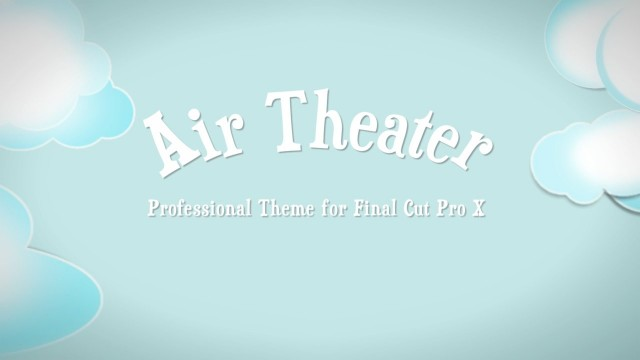 Air Theater – Professional Theme for FCPX – Pixel Film Studios