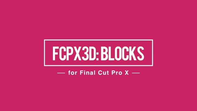 FCPX3D: Blocks – Professional 3D Block Effect for FCPX – Pixel Film Studios