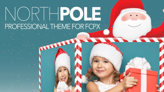 North Pole – Professional Theme for FCPX – Pixel Film Studios