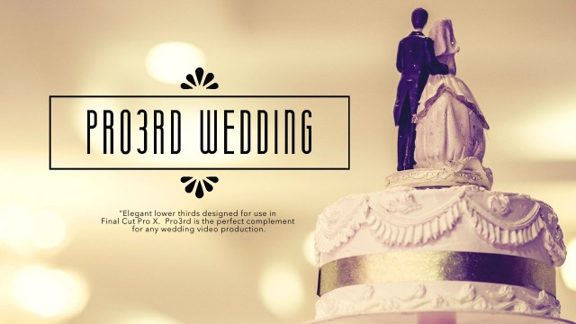 Pro3rd: Wedding – Elegant Lower Thirds for Final Cut Pro X – Pixel Film Studios
