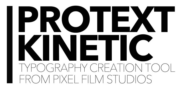 ProText Kinetic – Keyframeless Text Animations for Final Cut Pro X – Pixel Film Studios