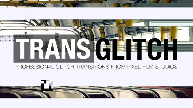 TransGlitch – Professional Glitch Transitions from Pixel Film Studios
