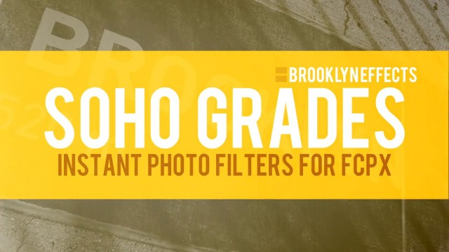 SoHo Grades™ for Final Cut Pro X from Brooklyn Effects™