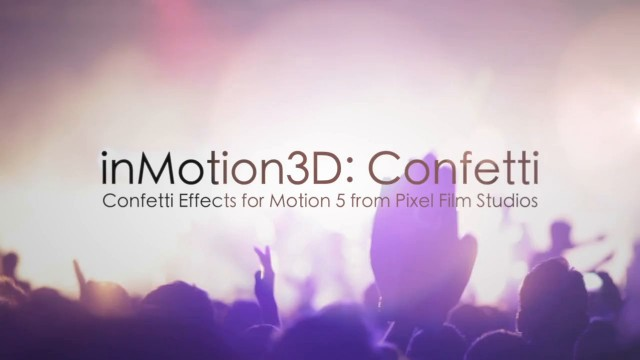 inMotion3D: Confetti – Confetti Effects for Motion 5 – Pixel Film Studios
