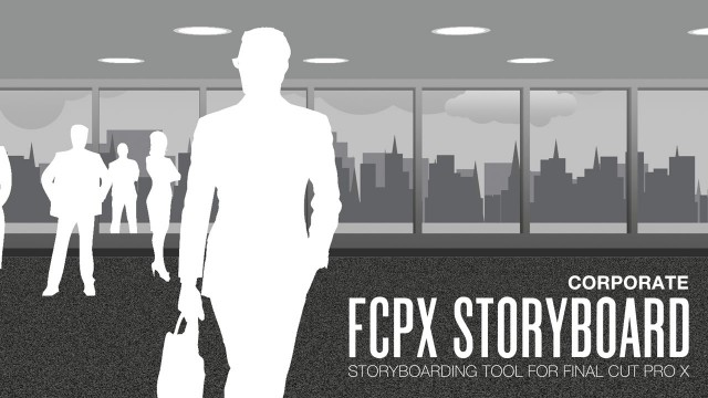 FCPX Storyboard: Corporate – Storyboarding Tool for Final Cut Pro X – Pixel Film Studios