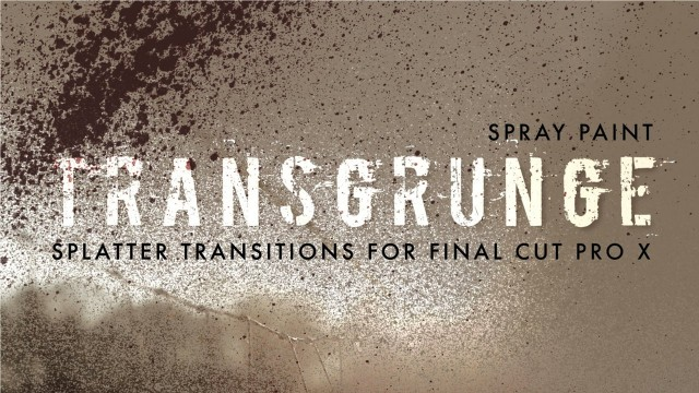 TransGrunge: Spray Paint – Splatter Transitions for Final Cut Pro X