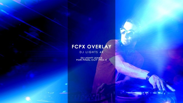 FCPX Overlay DJ Light Leaks 4K – DJ Light Leaks for Final Cut Pro X