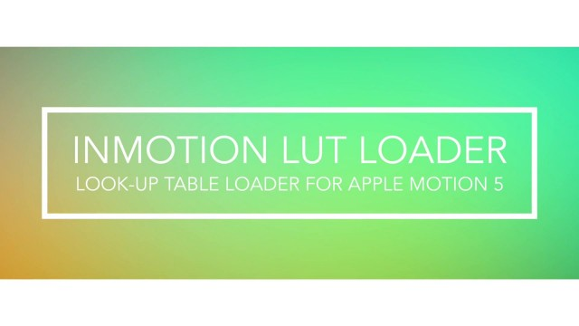 InMotion LUT Loader – Look Up Table Loader for Final Cut Pro X – Pixel Film Studios