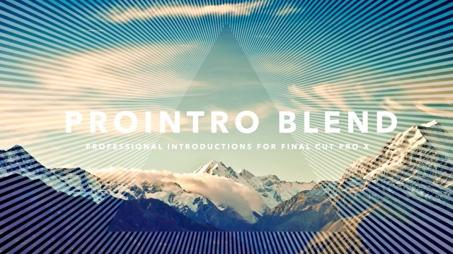 ProIntro: Blend – Professional Introductions for Final Cut Pro X – Pixel Film Studios