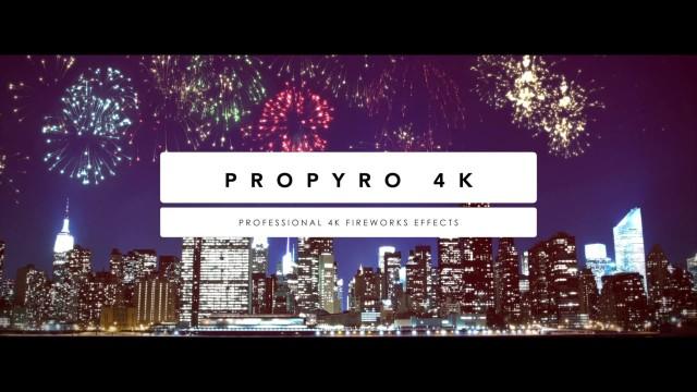 PROPYRO 4k Video