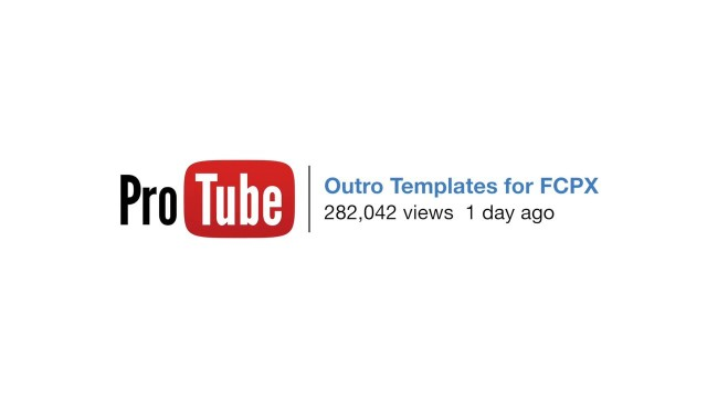 ProTube: Outro – Outro Templates created for Final Cut Pro X – Pixel Film Studios