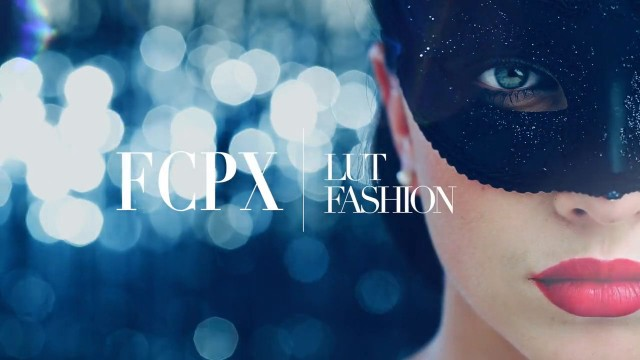 FCPX LUT Fashion – Fashionable Look Up Tables for Final Cut Pro X – Pixel Film Studios