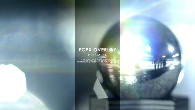 FCPX Overlay: Prism 5K – Prismatic Refraction Overlays for Final Cut Pro X