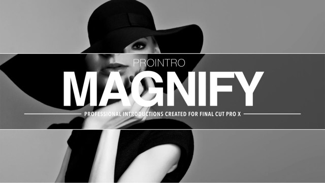 ProIntro: Magnify – Professional Introductions for Final Cut Pro X – Pixel Film Studios
