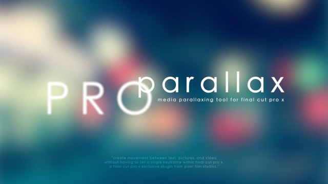 ProParallax – Media Parallaxing Tool for Final Cut Pro X – Pixel Film Studios