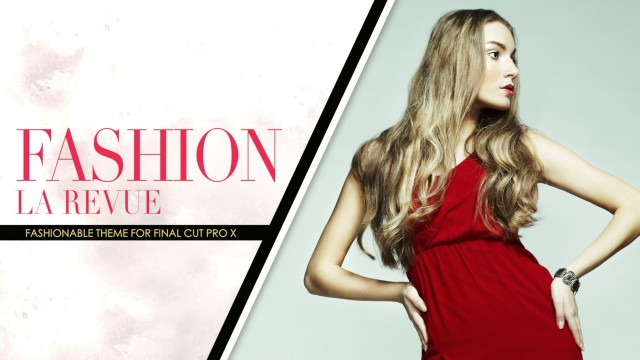 Fashion: La Revue – Fashion Theme Package for Final Cut Pro X