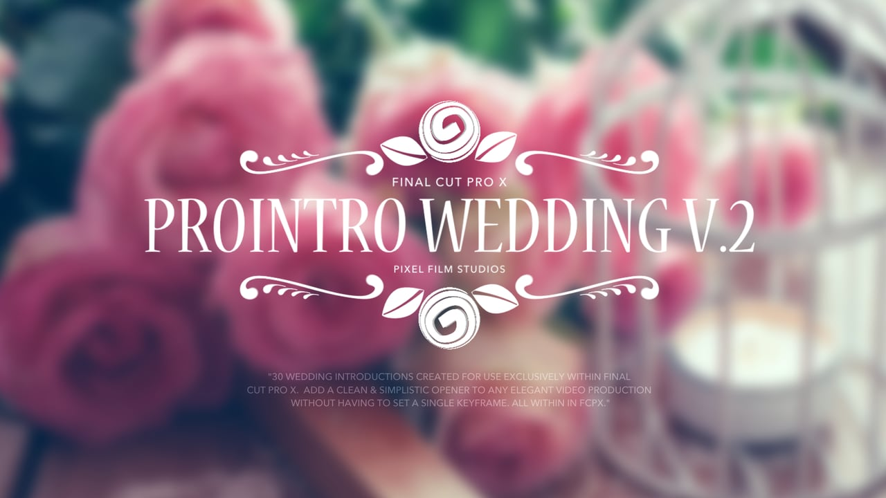 Prointro Wedding Volume 2 Elegant Introductions For Final Cut Pro